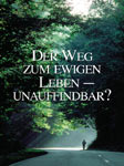 Road to Eternal Life, German version